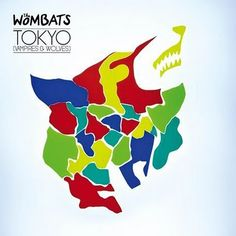 """Tokyo (Vampires & Wolves)"" // by The Wombats"