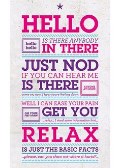"""Hello Is There Anybody In There"" 