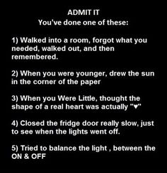 Ive done all of these at least once!!