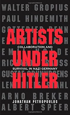 Artists Under Hitler: Collaboration and Survival in Nazi Germany by Jonathan Petropoulos http://www.amazon.com/dp/0300197470/ref=cm_sw_r_pi_dp_0wfevb103JDJY