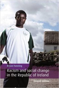 Racism and social change in the Republic of Ireland / Bryan Fanning - 2nd. ed. - Manchester : Manchester University Press, 2012