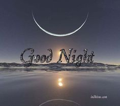365 Good Night Quotes and Good Night Images - Gute Nacht Sprüche Good Night Beautiful, Good Night I Love You, Good Night Friends, Good Night Wishes, Good Night Sweet Dreams, Good Night Moon, Good Night Quotes, Good Morning Good Night, Evening Greetings