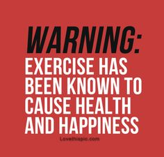 Exercise warning quotes quote happy happiness fitness workout motivation exercise health motivate workout motivation exercise motivation fitness quote fitness quotes workout quote workout quotes exercise quotes