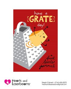 "Global Talent Search Entry - Hearts and Laserbeams ""Have a Grate Day"" cheese pun journal cover concept"