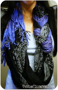 Two scarfs tied together to make an infinity scarf.....you know how I'm always looking for new ways to tie scarfs!