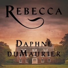 Title page of Rebecca by Daphne Du Maurier (background image credit to Lapse of the Shutter)
