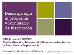 Descarga el programa en: http://www.dependentias.net/descarga/jornada_difutec_dependencia_programa_inscripcion.pdf