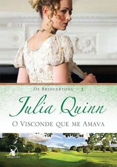 The Viscount Who Loved Me by Julia Quinn, Brazilian edition. O Visconde Que Me Amava.