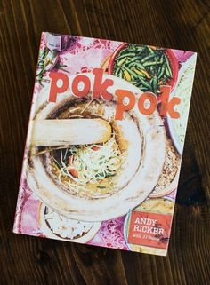 I Spent All Day Shopping So I Could Cook from Pok Pok. It Was Worth It. Cookbook Review | The Kitchn