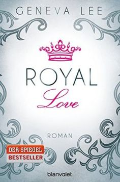 Royal Love: Roman (Die Royals-Saga, Band 3)