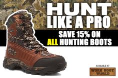 Get 15% off all hunting boots at www.workbootworld.com. Includes all regular and clearance priced hunting boots. Offer valid until Monday, February 9th, 2015. Must use promo code: WBWHUNTING0215