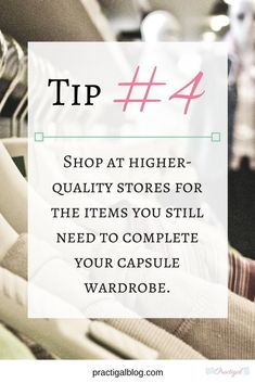 Tip #4: Shop at higher-quality stores for the items you still need to complete your capsule wardrobe. Click image to learn more about how to create your own capsule wardrobe that works for you!