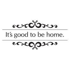 * il est bon d'être à la maison * .