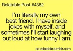 I'm my own best friend