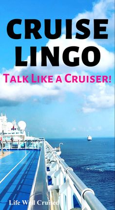 Cruisers really have their own language, often called cruise lingo. Here are 85 cruise terms, acronyms and vocabulary that you must know if you are going on a cruise