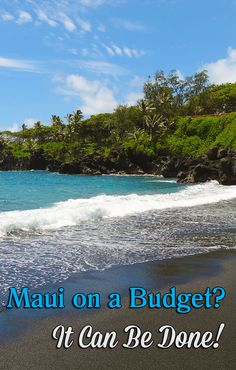 Maui on a Budget? It Can Be Done!