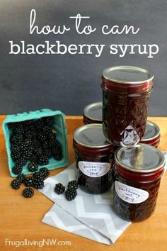 How to can blackberry syrup, delicious Recipe That You Can Enjoy All Year Long!