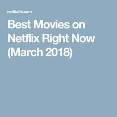 Best Movies on Netflix Right Now (March 2018)