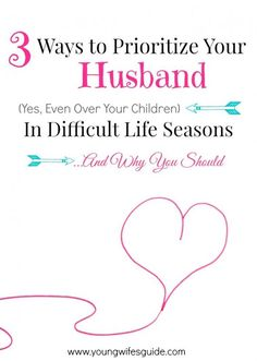 3 Ways to Prioritize Your Husband (Yes, Even Over Your Children) in Difficult Life Seasons
