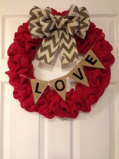 Valentine's Day Love Burlap Wreath by SavvySweetBoutique on Etsy Valentine Day Wreaths, Valentines Day Decorations, Valentine Day Love, Valentine Day Crafts, Holiday Wreaths, Holiday Crafts, Burlap Crafts, Wreath Crafts, Diy Wreath