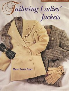 Tailoring Ladies Jackets: Step by Step Instructions by Mary Ellen Flury