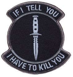 Mil Spec Monkey Patch - If I tell you I have to kill you Velcro Patches, Pin And Patches, Jacket Patches, Punk Patches, Army Patches, Biker Patches, Tactical Patches, Tactical Gear, Assassin's Creed Statue