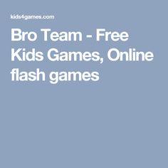 Bro Team - Free Kids Games, Online flash games