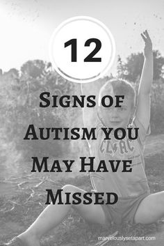 12 Autism Signs You May Miss - Marvelously Set Apart