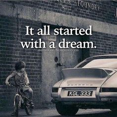 | It all started with a dream.|