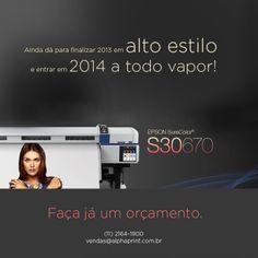 Finalize 2013 em alto estilo. Adquira a sua Epson Surecolor S30!