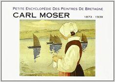 Amazon.fr - Carl Moser, 1873-1939 - Carl Moser - Livres