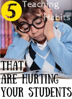 S.O.L. Train: Moments That Count in the Classroom: 5 Teaching Habits That Are Hurting Your Students