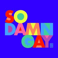 So Damn Gay! None by michaeljhildebrand's Artist Shop Self Branding, Branding Logo Design, Kids Branding, Graphic Design Typography, Kids Graphic Design, Pet Logo, Show Logo, Logos Retro, Word Poster