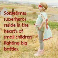 For all the little ones fighting the big battles. In memory of Daisy Love and Evan, now home with Jesus <3