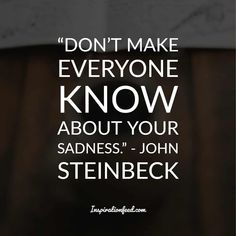 30 John Steinbeck Quotes To Give You a New Perspective On Life Inspirational Quotes For Teens, Inspire Quotes, John Steinbeck Quotes, Quotable Quotes, Funny Quotes, Mark Twain Quotes, Perspective On Life, Advice Quotes, Good Life Quotes