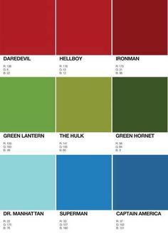 Daredevil, Hellboy, Ironman, Green Lantern, The Hulk, Green Hornet, Dr. Manhattan, Superman, Capitan America