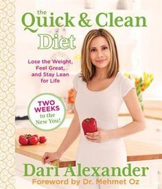 The Quick & Clean Diet: Lose the Weight, Feel Great, and Stay Lean for Life