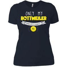 Rottweiler - Only My Rottweiler Understands Me - Next Level Ladies' Boyfriend Tee