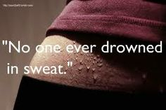 It doesn't feel like a workout if I don't sweat!