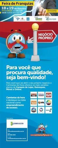 PARTICIPE DAS PALESTRAS GRATUITAS : Não deixe de fazer sua inscrição gratuita para ABC Franchising e Negócios 2013 - 2º Edição no www.feiradefranquia.com.br   PARTICIPE DAS PALESTRAS GRATUITAS NA FEIRA DE FRANQUIA ABC FRANCHISING E NEGÓCIOS - PAVILHÃO VERA CRUZ  18 E 19 DE OUTUBRO - SÃO BERNARDO DO CAMPO  INSCRIÇÕES GRATUITAS: www.feiradefranquia.com.br | camisetasdahora