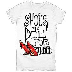 Wizard Of Oz™ Shoes To Die For T-Shirt!