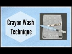 Quick Crafting Tip - Crayon Wash Technique - Lisa's Stamp Studio Card Making Tips, Card Making Tutorials, Card Making Techniques, Making Ideas, Art Techniques, Mini Albums, Embossing Techniques, Scrapbooking, Colouring Techniques