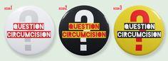 Question Circumcision activist design button contest winner - 3 awesome designs #intactivist