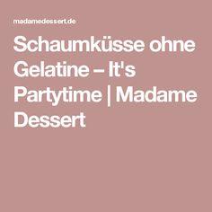 Schaumküsse ohne Gelatine – It's Partytime | Madame Dessert