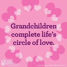 Grandchildren complete life's circle of love.