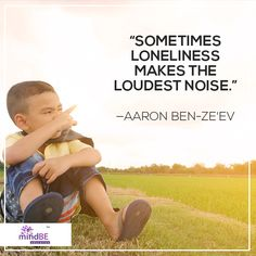 """Sometimes loneliness makes the loudest noise."" - Aaron Ben-Ze'ev #peace #mindbe #happiness"