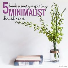 5 Books Every Aspiring Minimalist Should Read