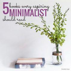 5 Books Every Aspiring Minimalist Should Read