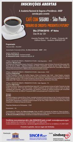 A Academia Nacional de Seguros e Previdência - ANSP,  realizará no próximo dia 27 de abril de 2016,  no auditório do Sindseg-SP,  em São Paulo,  o Café com Seguro que debaterá o tema 'Seguro