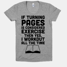 If Turning Pages Is Considered Exercise | HUMAN | T-Shirts, Tanks, Sweatshirts and Hoodies